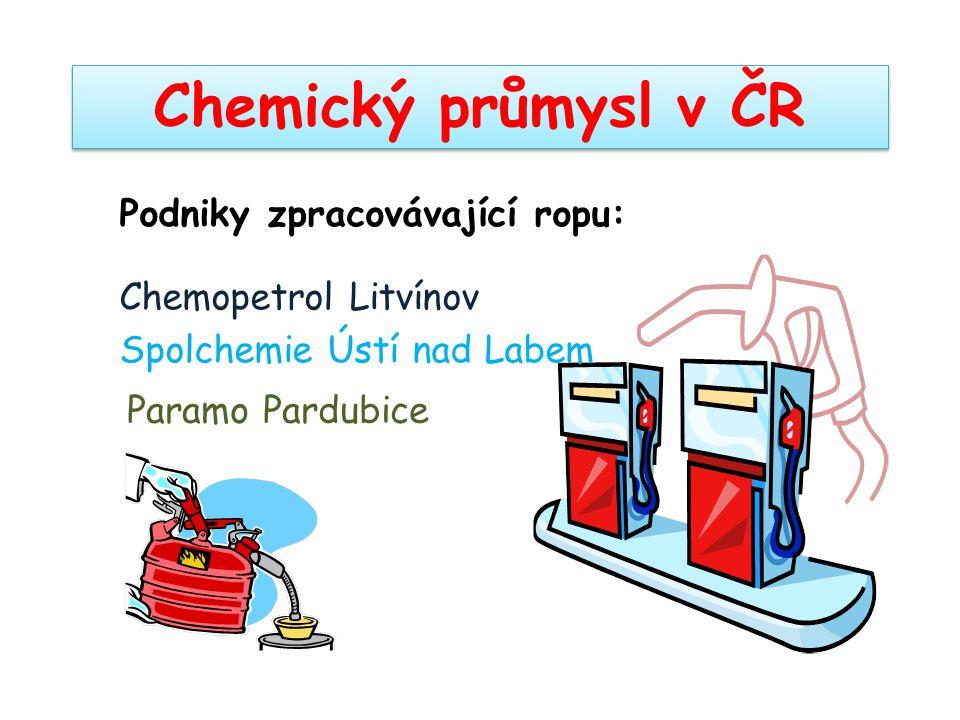 Chemický průmysl v ČR Podniky zpracovávající ropu: