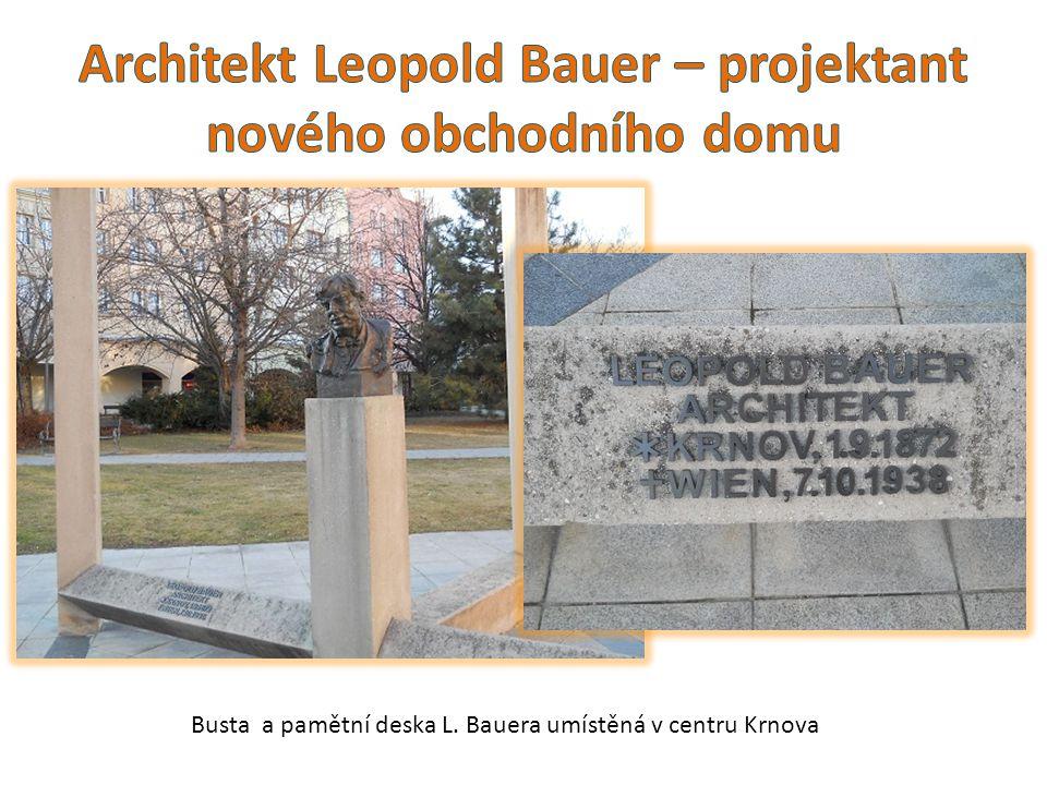 Architekt Leopold Bauer – projektant nového obchodního domu