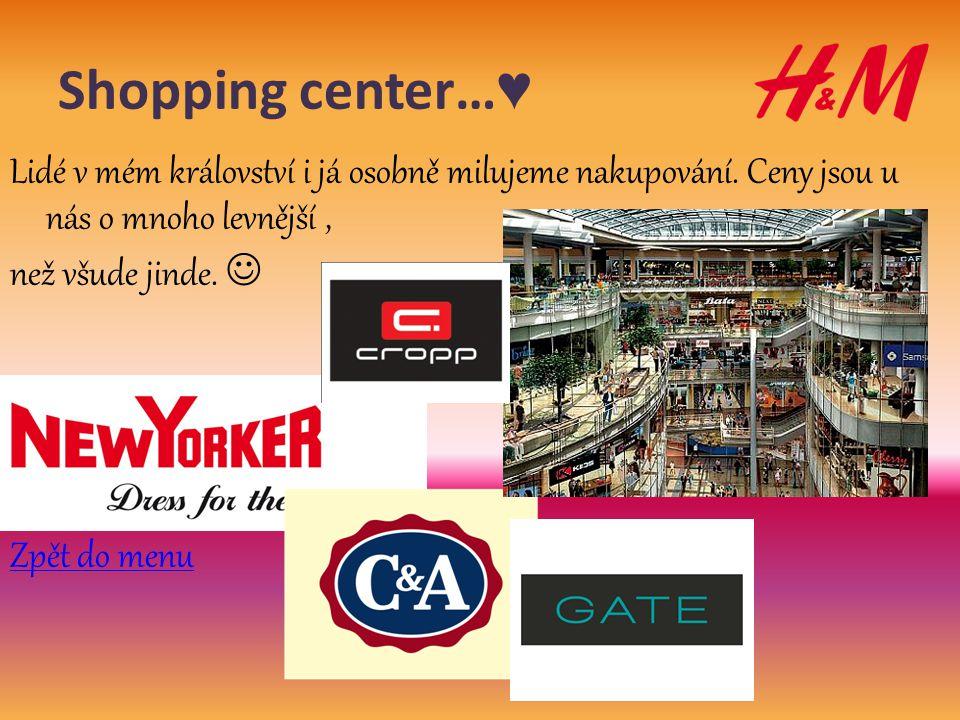 Shopping center…♥ Lidé v mém království i já osobně milujeme nakupování.