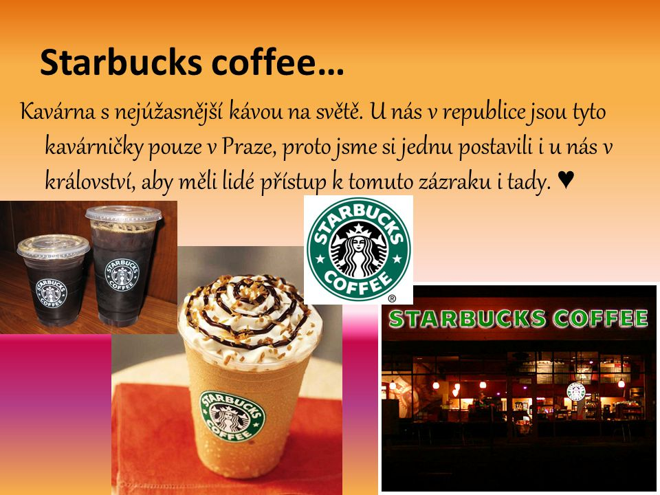 Starbucks coffee…