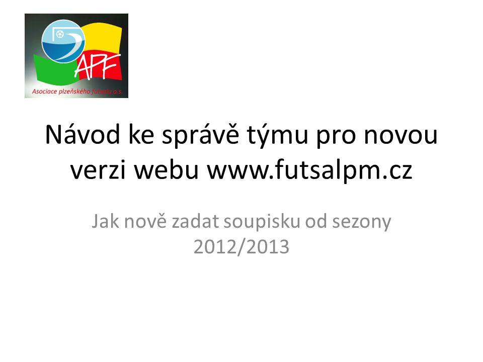 Návod ke správě týmu pro novou verzi webu www.futsalpm.cz