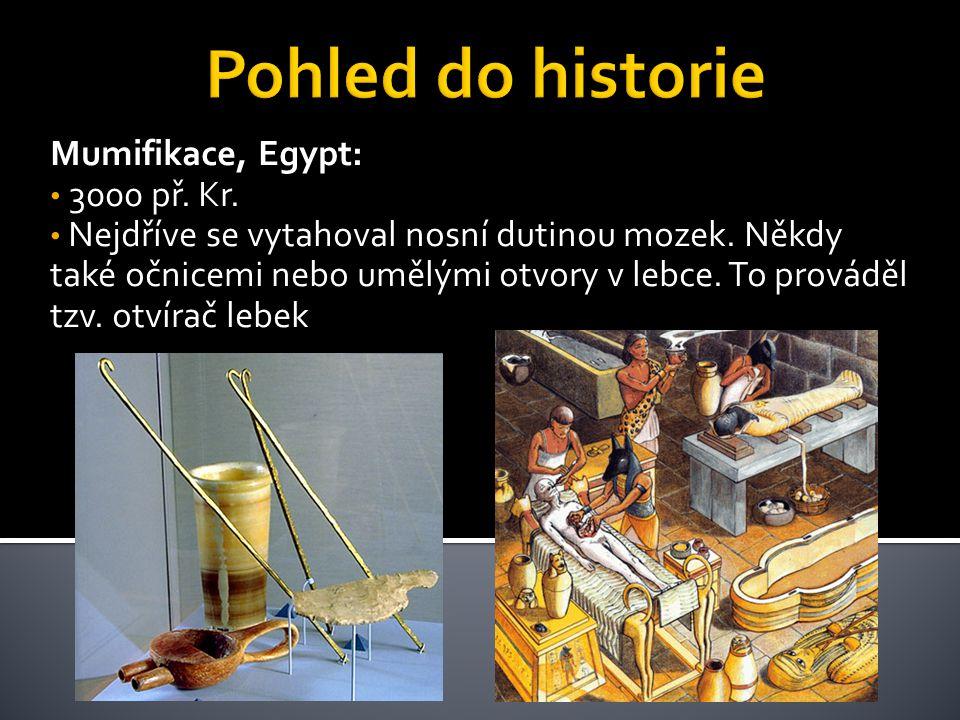 Pohled do historie Mumifikace, Egypt: 3000 př. Kr.