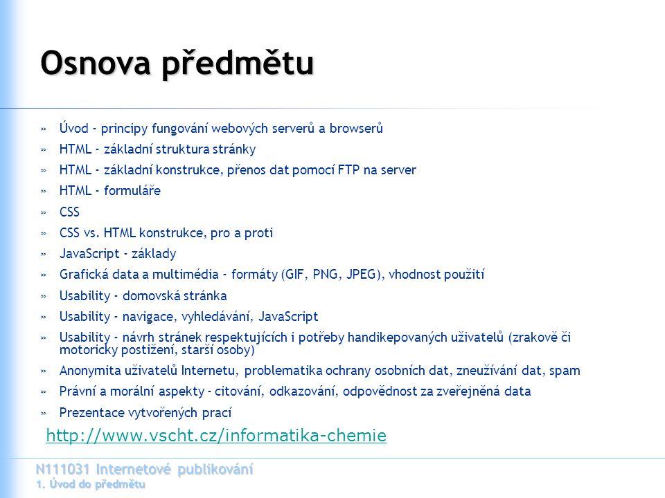 Osnova předmětu http://www.vscht.cz/informatika-chemie