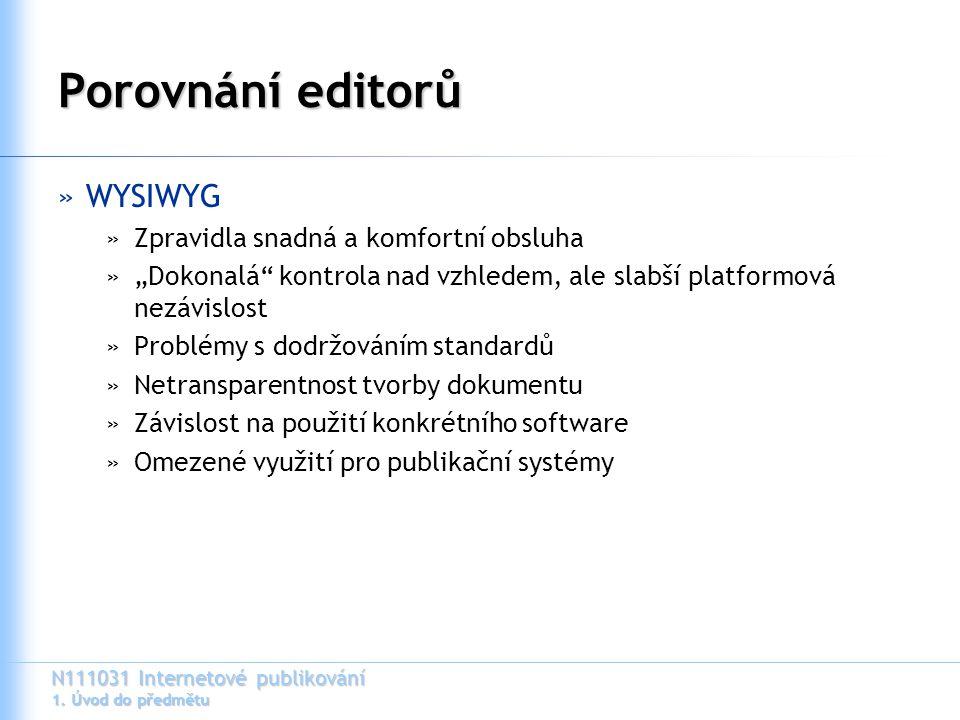 Porovnání editorů WYSIWYG Zpravidla snadná a komfortní obsluha