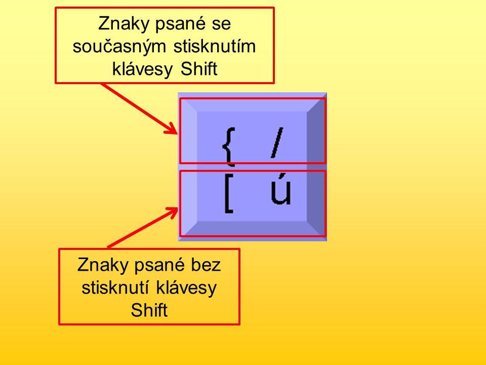 Znaky psané se současným stisknutím klávesy Shift