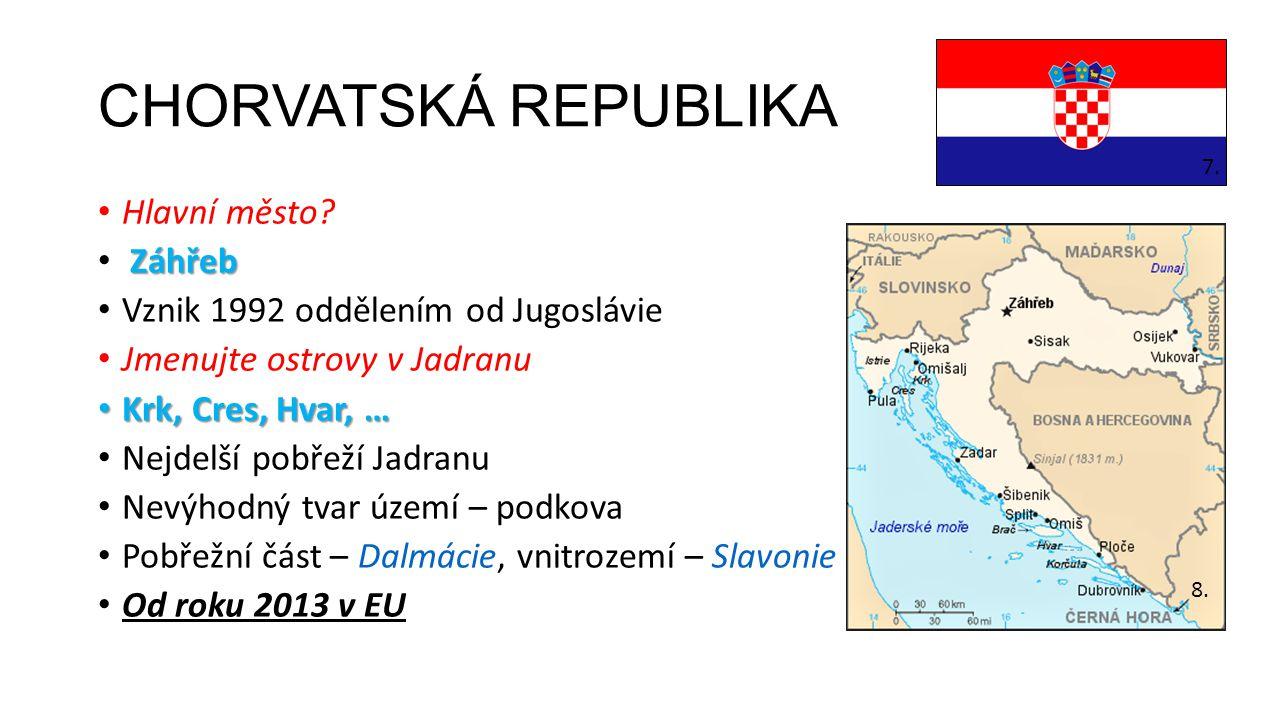 CHORVATSKÁ REPUBLIKA Hlavní město Záhřeb