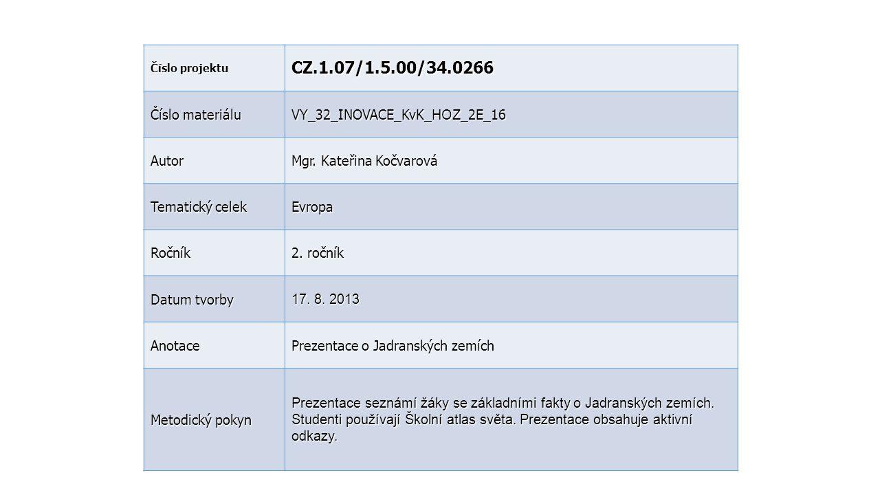 CZ.1.07/1.5.00/34.0266 Číslo materiálu VY_32_INOVACE_KvK_HOZ_2E_16