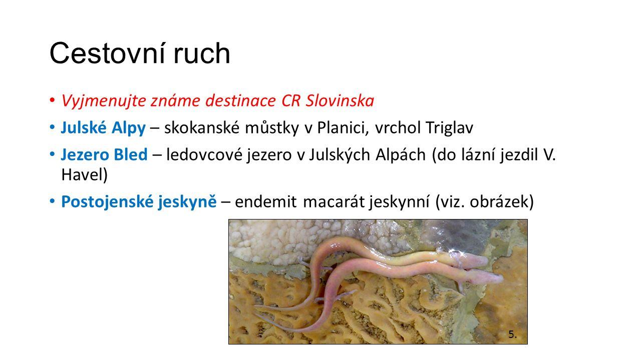 Cestovní ruch Vyjmenujte známe destinace CR Slovinska