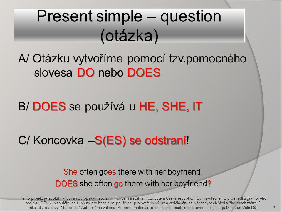 Present simple – question (otázka)