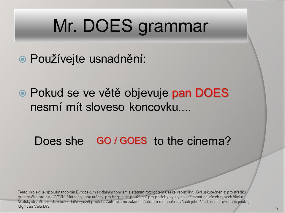 Mr. DOES grammar Používejte usnadnění:
