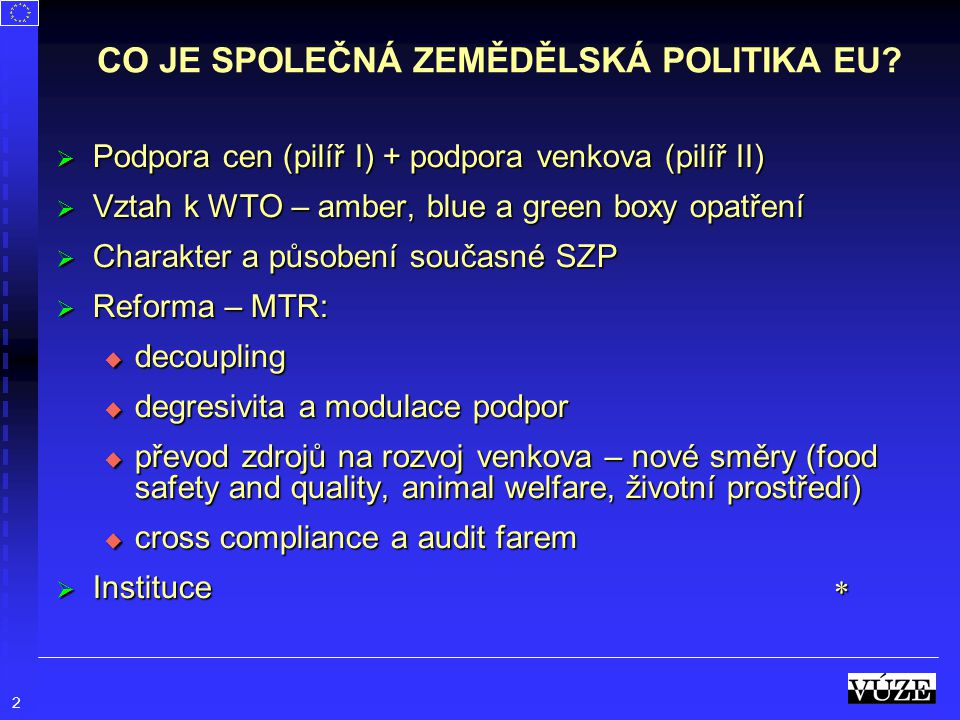 CO JE SPOLEČNÁ ZEMĚDĚLSKÁ POLITIKA EU