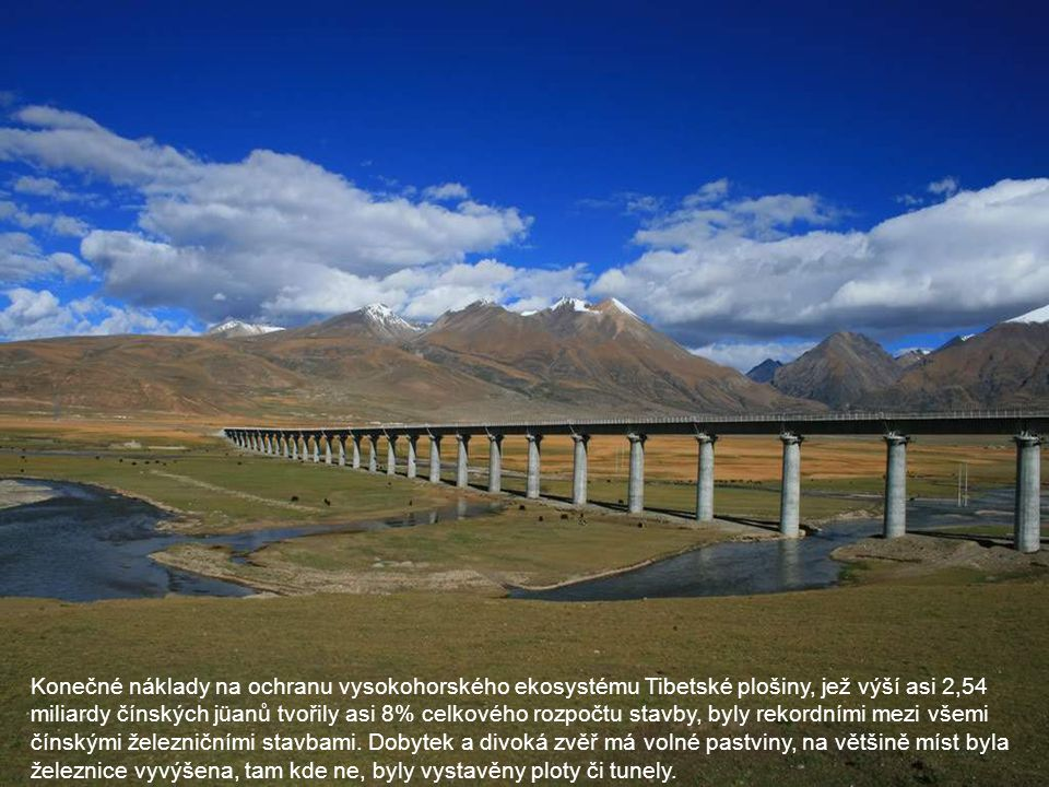 Konečné náklady na ochranu vysokohorského ekosystému Tibetské plošiny, jež výší asi 2,54 miliardy čínských jüanů tvořily asi 8% celkového rozpočtu stavby, byly rekordními mezi všemi čínskými železničními stavbami.