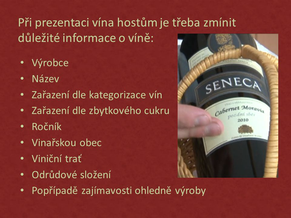 Při prezentaci vína hostům je třeba zmínit důležité informace o víně: