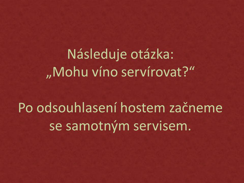 """Následuje otázka: """"Mohu víno servírovat"""