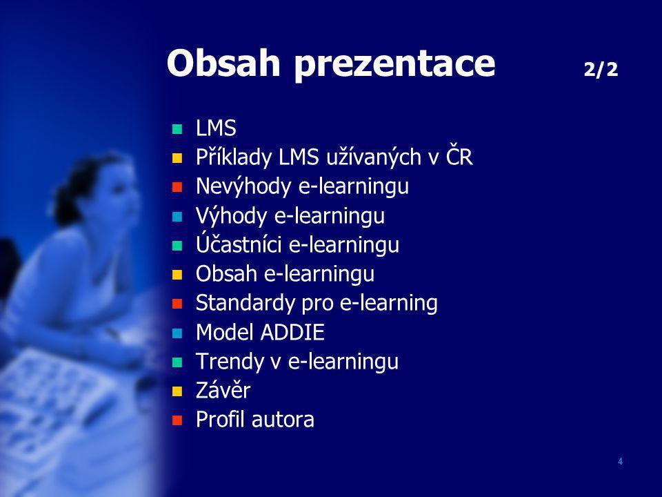Obsah prezentace 2/2 LMS Příklady LMS užívaných v ČR