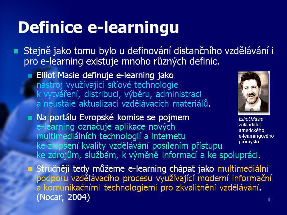 Definice e-learningu Stejně jako tomu bylo u definování distančního vzdělávání i pro e-learning existuje mnoho různých definic.