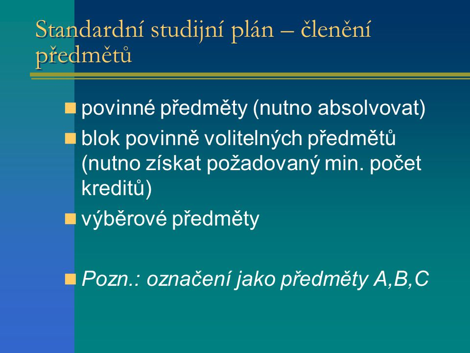 Standardní studijní plán – členění předmětů