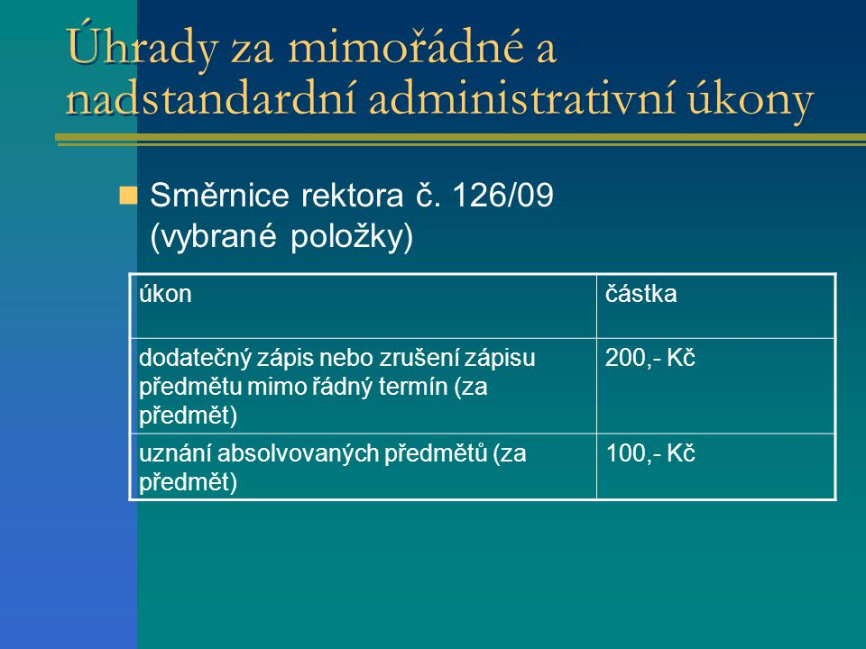 Úhrady za mimořádné a nadstandardní administrativní úkony