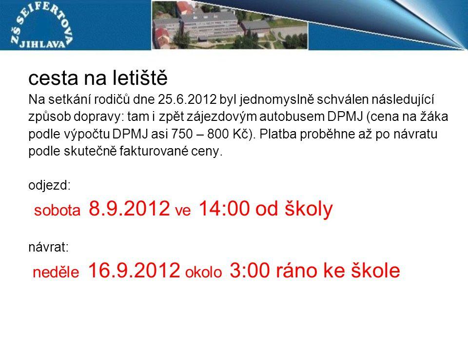 cesta na letiště sobota 8.9.2012 ve 14:00 od školy