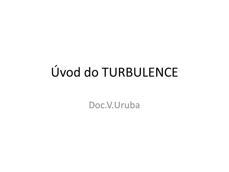 Úvod do TURBULENCE Doc.V.Uruba