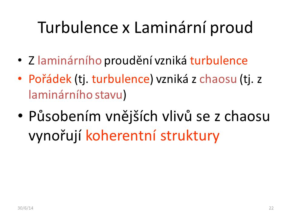 Turbulence x Laminární proud