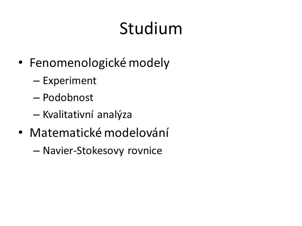 Studium Fenomenologické modely Matematické modelování Experiment