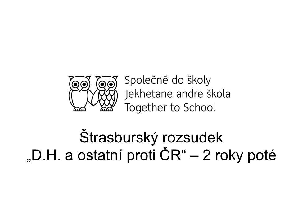 """Štrasburský rozsudek """"D.H. a ostatní proti ČR – 2 roky poté"""