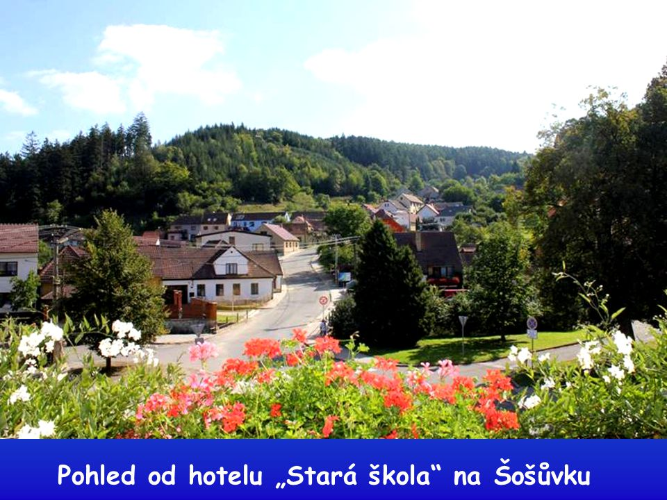 """Pohled od hotelu """"Stará škola na Šošůvku"""