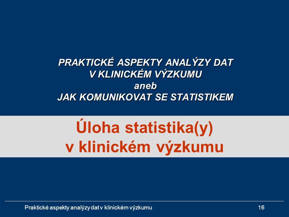 Úloha statistika(y) v klinickém výzkumu