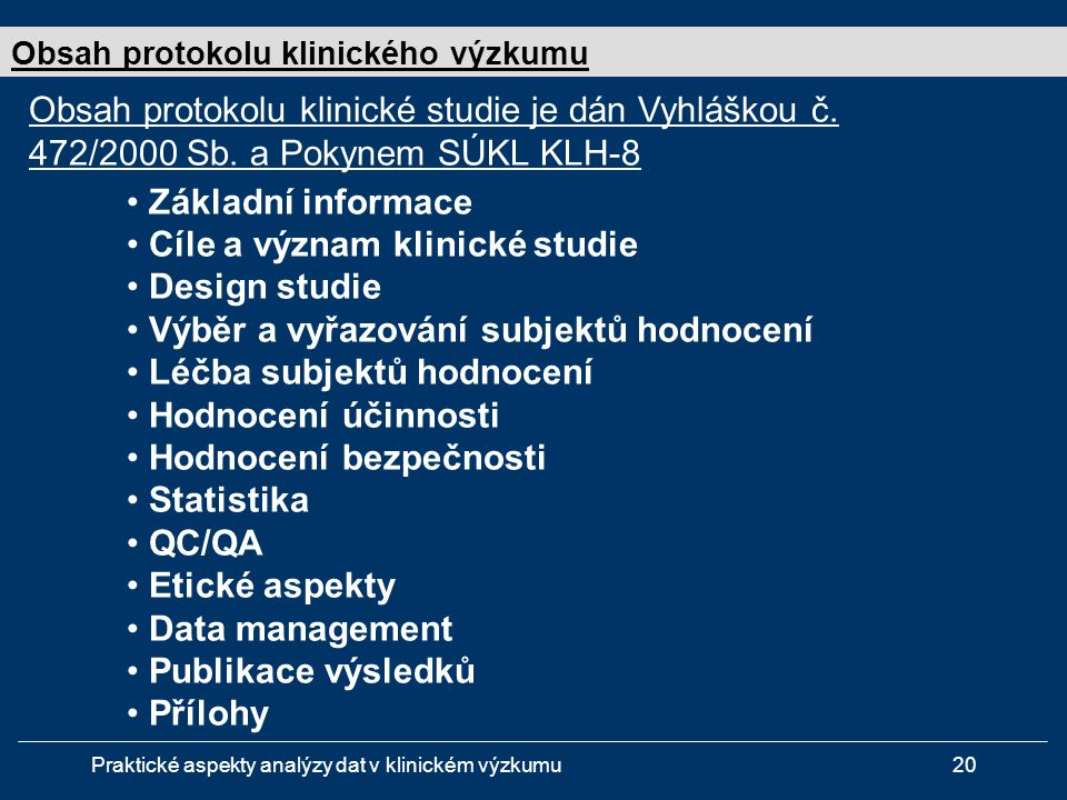 Cíle a význam klinické studie Design studie