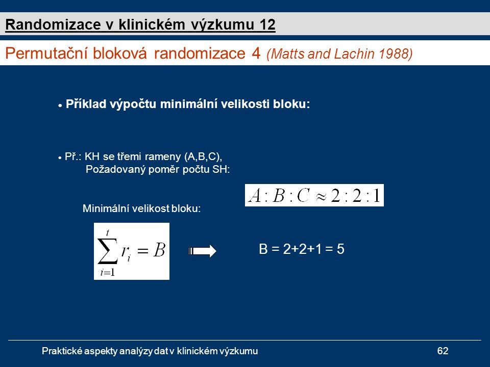 Permutační bloková randomizace 4 (Matts and Lachin 1988)