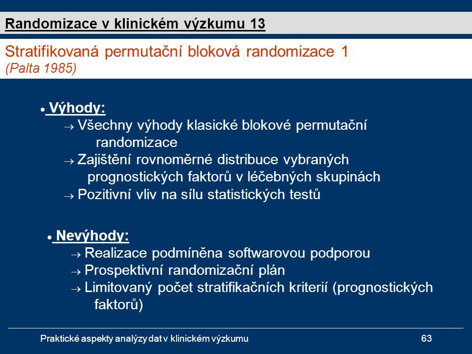 Stratifikovaná permutační bloková randomizace 1 (Palta 1985)