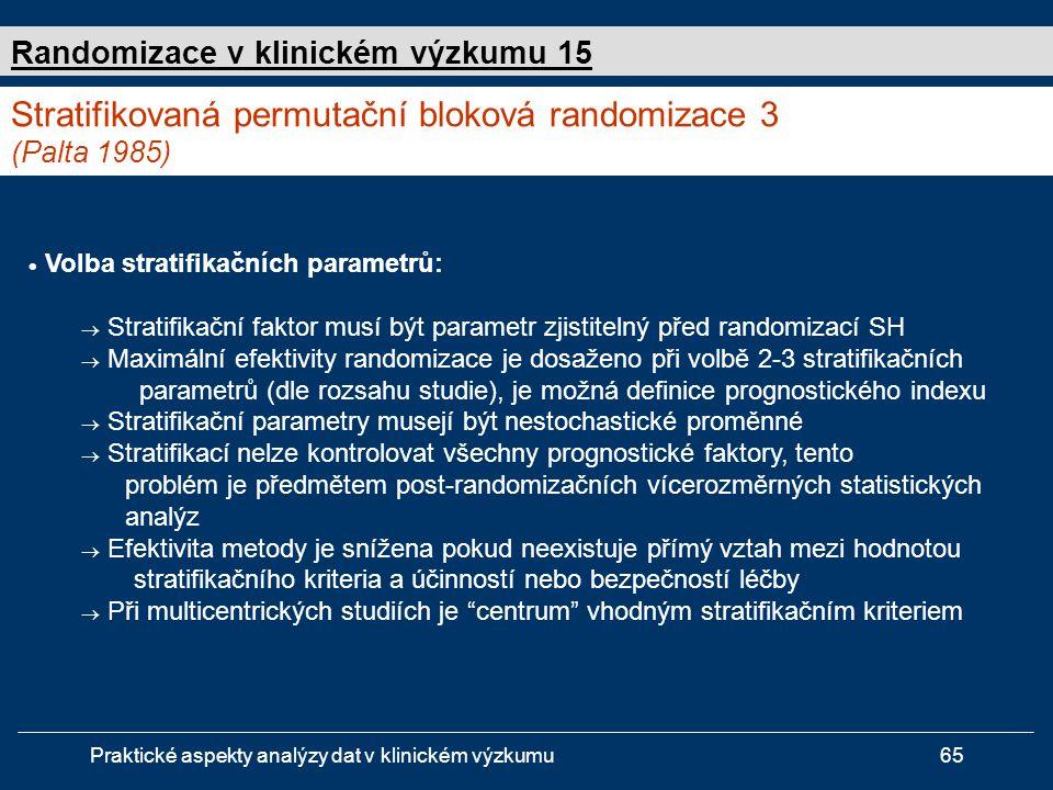 Stratifikovaná permutační bloková randomizace 3 (Palta 1985)