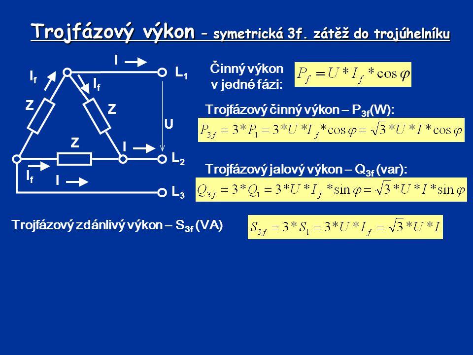 Trojfázový výkon – symetrická 3f. zátěž do trojúhelníku