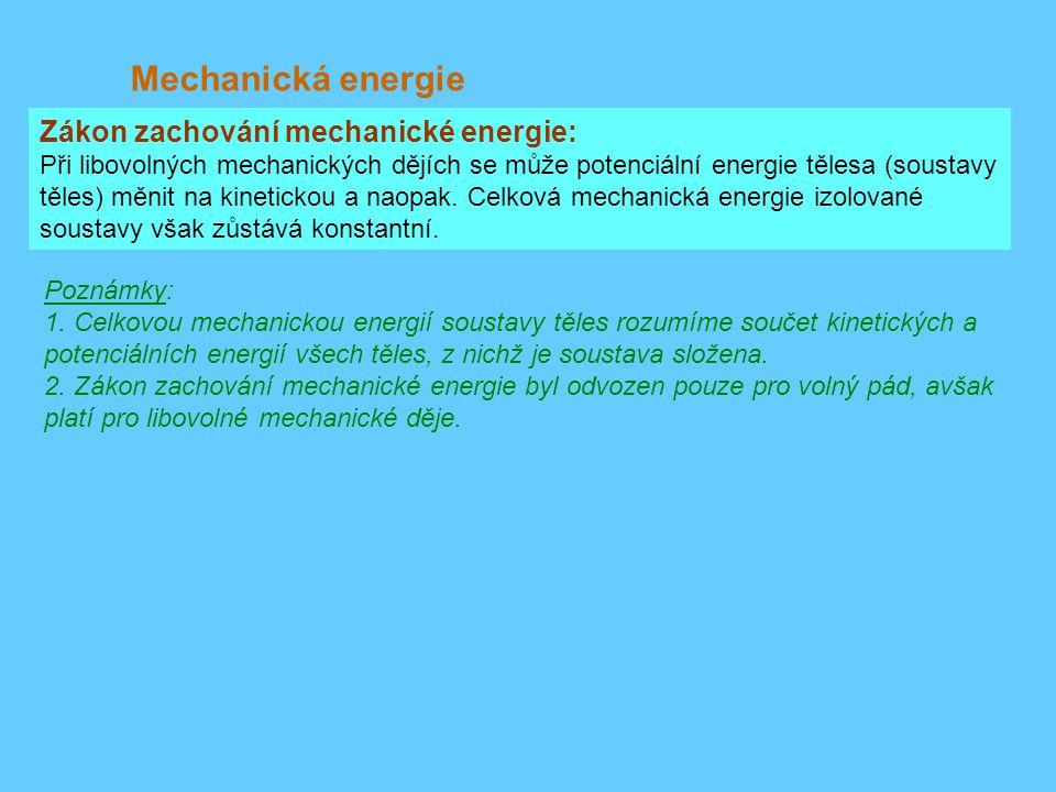 Mechanická energie Zákon zachování mechanické energie: