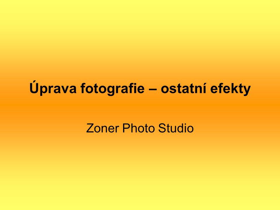 Úprava fotografie – ostatní efekty