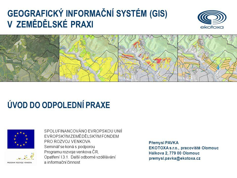 GEOGRAFICKÝ INFORMAČNÍ SYSTÉM (GIS) V ZEMĚDĚLSKÉ PRAXI