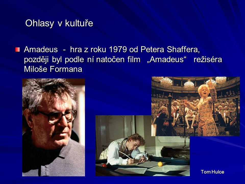 """Ohlasy v kultuře Amadeus - hra z roku 1979 od Petera Shaffera, později byl podle ní natočen film """"Amadeus režiséra Miloše Formana."""