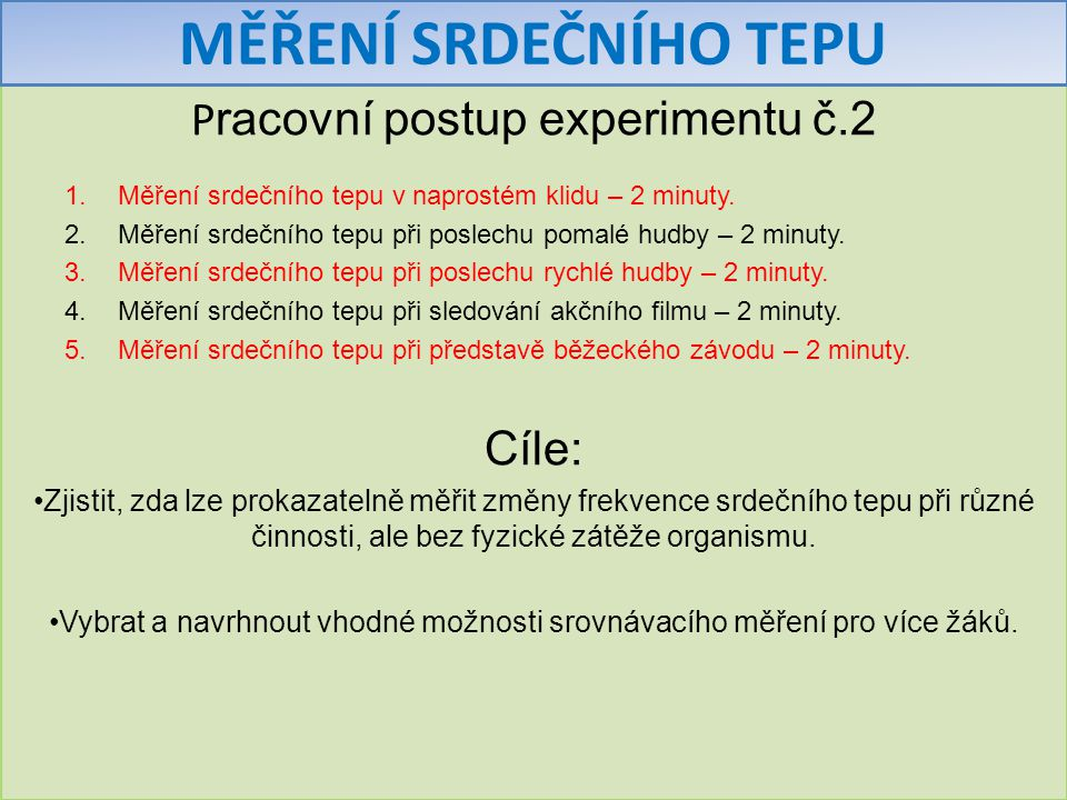 MĚŘENÍ SRDEČNÍHO TEPU Pracovní postup experimentu č.2 Cíle: