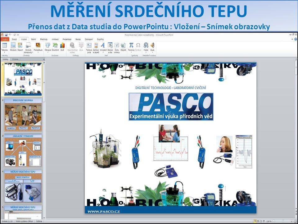 MĚŘENÍ SRDEČNÍHO TEPU Přenos dat z Data studia do PowerPointu : Vložení – Snímek obrazovky