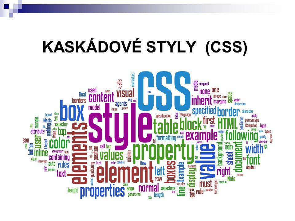 KASKÁDOVÉ STYLY (CSS)