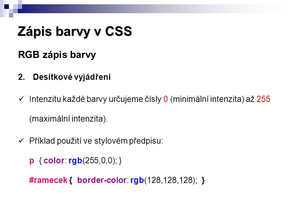 Zápis barvy v CSS RGB zápis barvy Desítkové vyjádření
