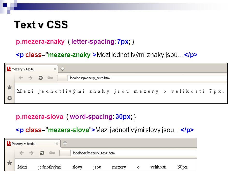 Text v CSS p.mezera-znaky { letter-spacing: 7px; }