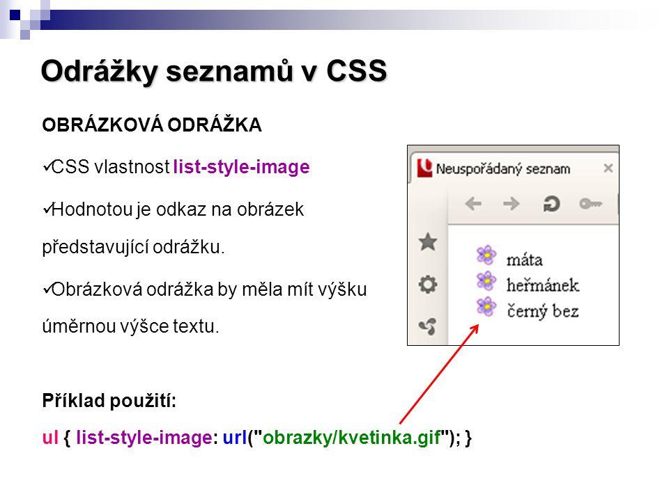 Odrážky seznamů v CSS OBRÁZKOVÁ ODRÁŽKA CSS vlastnost list-style-image