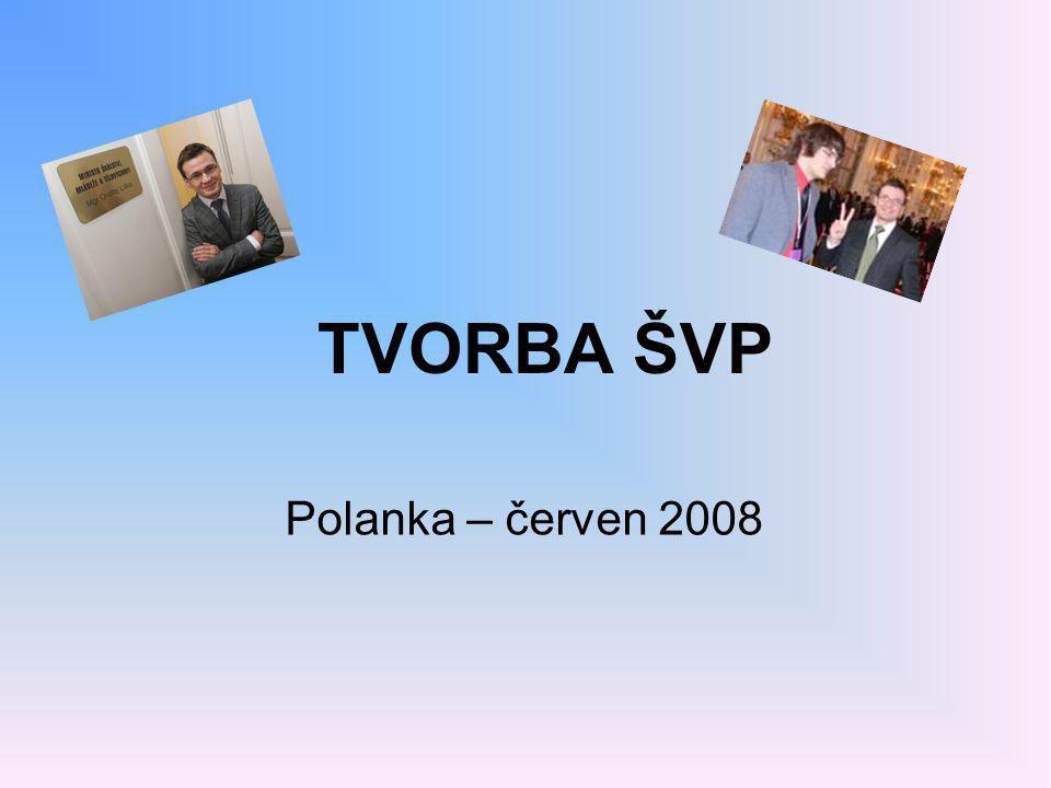 TVORBA ŠVP Polanka – červen 2008