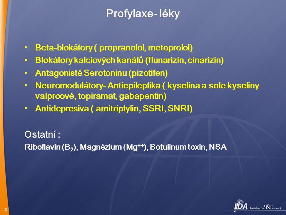 Profylaxe- léky Ostatní : Beta-blokátory ( propranolol, metoprolol)