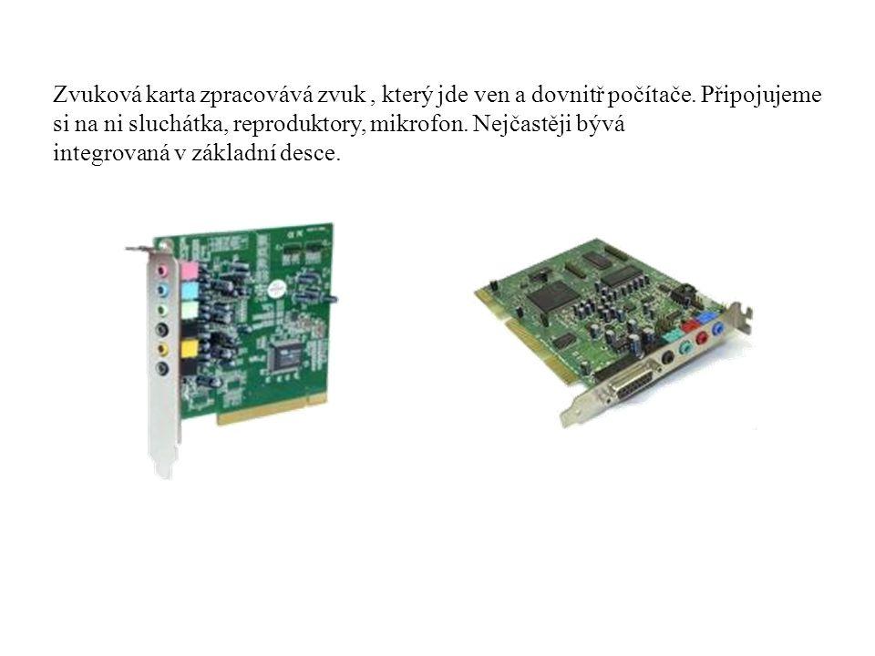 Zvuková karta zpracovává zvuk , který jde ven a dovnitř počítače