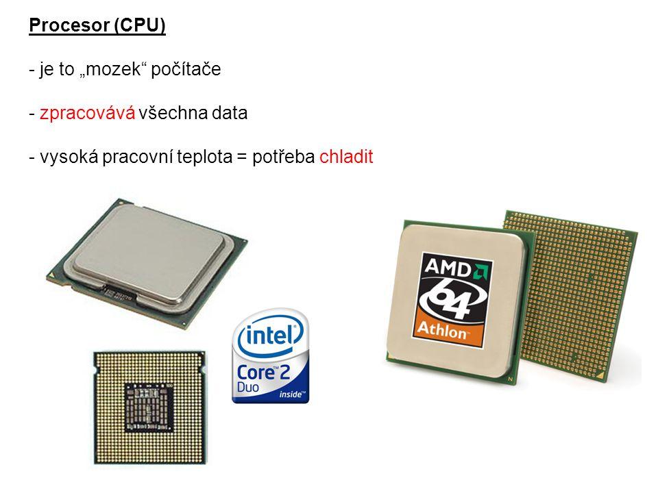 """Procesor (CPU) - je to """"mozek počítače. - zpracovává všechna data."""