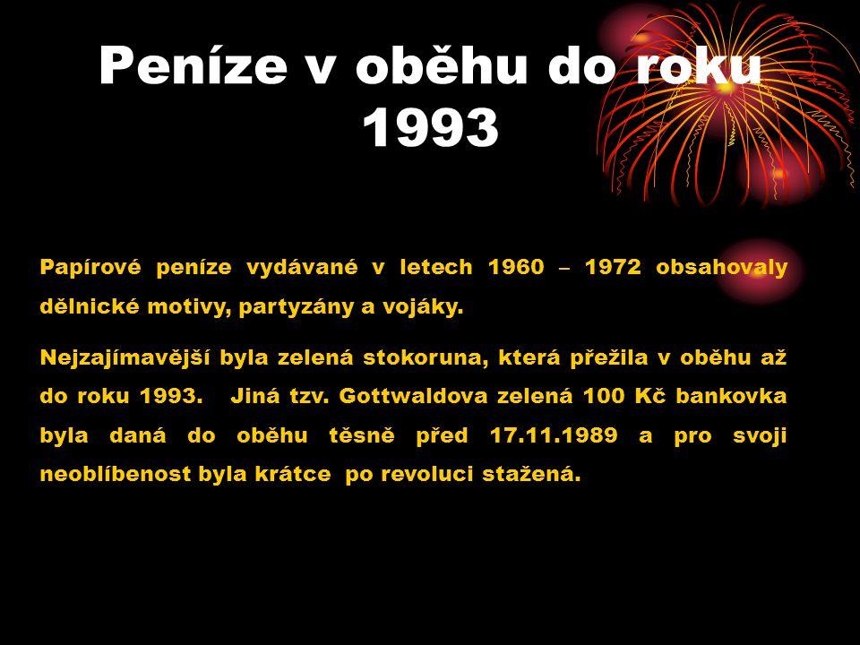 Peníze v oběhu do roku 1993 Papírové peníze vydávané v letech 1960 – 1972 obsahovaly dělnické motivy, partyzány a vojáky.