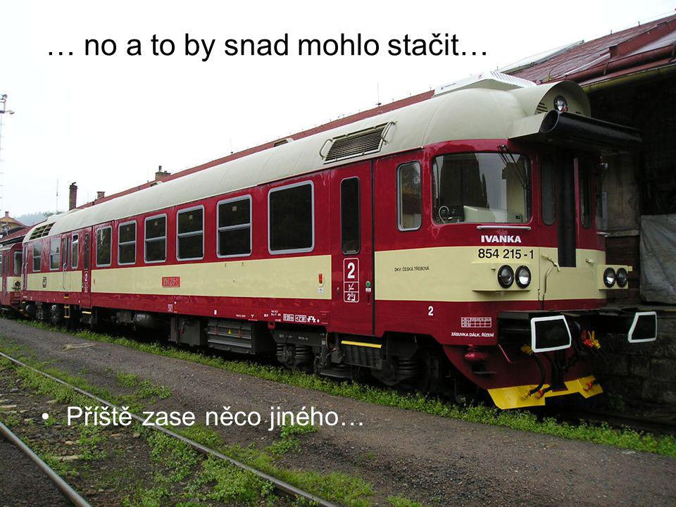 … no a to by snad mohlo stačit…